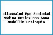 <i>aliansalud Eps Sociedad Medica Antioquena Soma Medellin Antioquia</i>