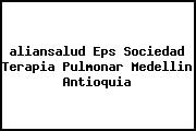 <i>aliansalud Eps Sociedad Terapia Pulmonar Medellin Antioquia</i>