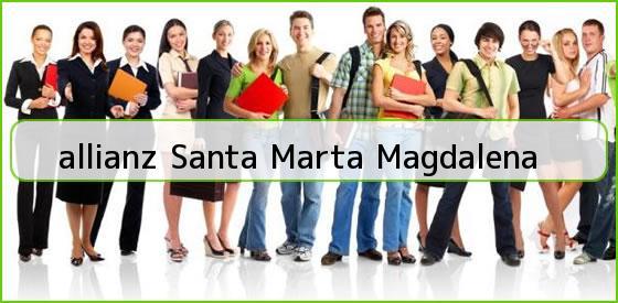 <b>allianz Santa Marta Magdalena</b>