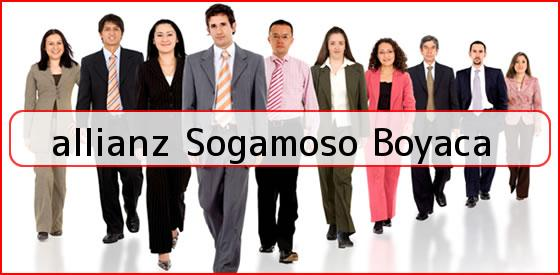 <b>allianz Sogamoso Boyaca</b>