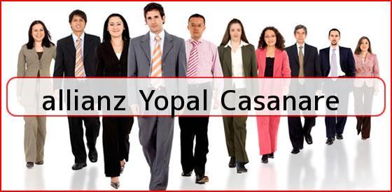 <b>allianz Yopal Casanare</b>