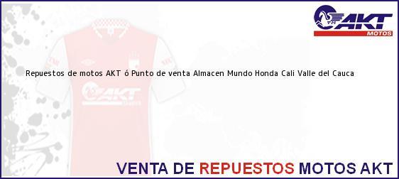 Teléfono, Dirección y otros datos de contacto para repuestos de motos AKT ó Punto de venta Almacen Mundo Honda, Cali, Valle del Cauca, Colombia