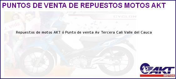 Teléfono, Dirección y otros datos de contacto para repuestos de motos AKT ó Punto de venta Av Tercera, Cali, Valle del Cauca, Colombia