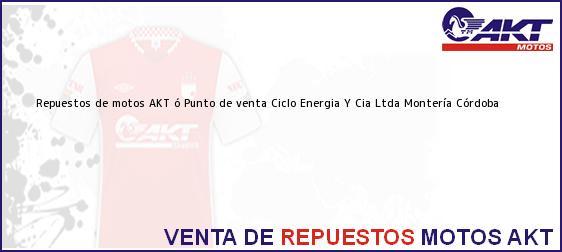 Teléfono, Dirección y otros datos de contacto para repuestos de motos AKT ó Punto de venta Ciclo Energia Y Cia Ltda, Montería, Córdoba, Colombia