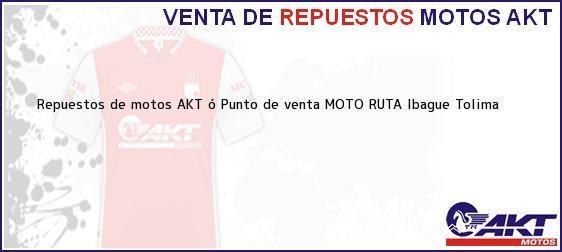 Teléfono, Dirección y otros datos de contacto para repuestos de motos AKT ó Punto de venta MOTO RUTA, Ibague, Tolima, Colombia