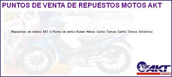 Teléfono, Dirección y otros datos de contacto para repuestos de motos AKT ó Punto de venta Ruben Motos Santo Tomas, Santo Tómas, Atlántico, Colombia