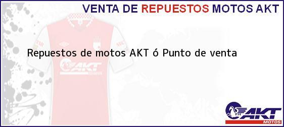 Teléfono, Dirección y otros datos de contacto para repuestos de motos AKT ó Punto de venta , , , Colombia