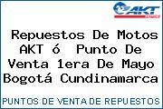 Repuestos De Motos AKT ó  Punto De Venta 1era De Mayo Bogotá Cundinamarca
