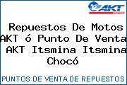 Repuestos De Motos AKT ó Punto De Venta  AKT Itsmina Itsmina Chocó