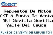 Teléfono y Dirección de repuestos de motos AKT ó Punto de venta  AKT Sevilla, Sevilla, Valle del Cauca, Colombia