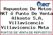 Repuestos De Motos AKT ó Punto De Venta  Alkosto S.A. Villavicencio Villavicencio Meta