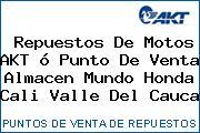 Teléfono y Dirección de repuestos de motos AKT ó Punto de venta Almacen Mundo Honda, Cali, Valle del Cauca, Colombia