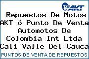 Teléfono y Dirección de repuestos de motos AKT ó Punto de venta Automotos de Colombia Int Ltda, Cali, Valle del Cauca, Colombia