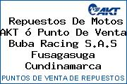 Repuestos De Motos AKT ó Punto De Venta Buba Racing S.A.S Fusagasuga Cundinamarca