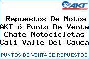 Teléfono y Dirección de repuestos de motos AKT ó Punto de venta Chate Motocicletas, Cali, Valle del Cauca, Colombia