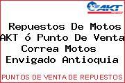 Repuestos De Motos AKT ó Punto De Venta Correa Motos  Envigado Antioquia