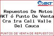 Teléfono y Dirección de repuestos de motos AKT ó Punto de venta Cra 1ra, Cali, Valle del Cauca, Colombia