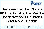 Repuestos De Motos AKT ó Punto De Venta Credimotos Curumani Curumani César