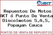 Repuestos De Motos AKT ó Punto De Venta Discolmotos S.A.S. Popayan Cauca