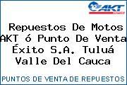 Teléfono y Dirección de repuestos de motos AKT ó Punto de venta Éxito S.A., Tuluá, Valle del Cauca, Colombia