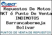 Repuestos De Motos AKT ó Punto De Venta  INDIMOTOS Barrancabermeja Bolivar
