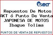 Teléfono y Dirección de repuestos de motos AKT ó Punto de venta JAPONESA DE MOTOS, Ibague, Tolima, Colombia
