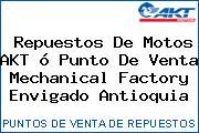 Repuestos De Motos AKT ó Punto De Venta Mechanical Factory Envigado Antioquia