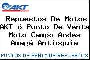 Repuestos De Motos AKT ó Punto De Venta Moto Campo Andes Amagá Antioquia