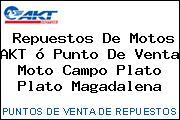 Repuestos De Motos AKT ó Punto De Venta Moto Campo Plato Plato Magadalena