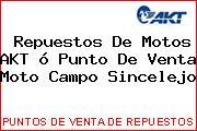 Repuestos De Motos AKT ó Punto De Venta Moto Campo Sincelejo