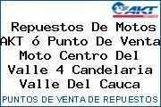 Teléfono y Dirección de repuestos de motos AKT ó Punto de venta Moto Centro del Valle 4, Candelaria, Valle del Cauca, Colombia