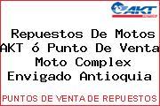 Repuestos De Motos AKT ó Punto De Venta  Moto Complex Envigado Antioquia
