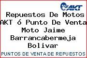 Repuestos De Motos AKT ó Punto De Venta Moto Jaime Barrancabermeja Bolivar