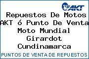 Repuestos De Motos AKT ó Punto De Venta Moto Mundial Girardot Cundinamarca