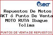 Teléfono y Dirección de repuestos de motos AKT ó Punto de venta MOTO RUTA, Ibague, Tolima, Colombia