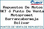 Repuestos De Motos AKT ó Punto De Venta Motopromet Barrancabermeja Bolivar
