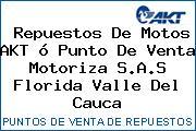 Teléfono y Dirección de repuestos de motos AKT ó Punto de venta Motoriza S.A.S, Florida, Valle del Cauca, Colombia