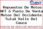 Teléfono y Dirección de repuestos de motos AKT ó Punto de venta Motos del Occidente, Tuluá, Valle del Cauca, Colombia