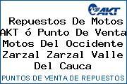 Teléfono y Dirección de repuestos de motos AKT ó Punto de venta Motos del Occidente Zarzal, Zarzal, Valle del Cauca, Colombia