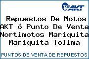Repuestos De Motos AKT ó Punto De Venta Nortimotos Mariquita Mariquita Tolima