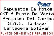Repuestos De Motos AKT ó Punto De Venta  Promotos Del Caribe S.A.S. Turbaco Cartagena Bolívar