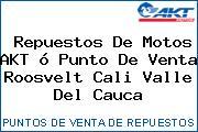 Teléfono y Dirección de repuestos de motos AKT ó Punto de venta Roosvelt, Cali, Valle del Cauca, Colombia
