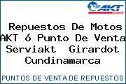 Repuestos De Motos AKT ó Punto De Venta Serviakt  Girardot Cundinamarca