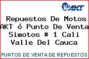 Teléfono y Dirección de repuestos de motos AKT ó Punto de venta Simotos # 1, Cali, Valle del Cauca, Colombia
