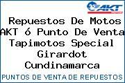 Repuestos De Motos AKT ó Punto De Venta Tapimotos Special Girardot Cundinamarca