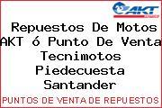 Repuestos De Motos AKT ó Punto De Venta Tecnimotos Piedecuesta Santander