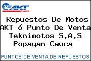Repuestos De Motos AKT ó Punto De Venta Teknimotos S.A.S Popayan Cauca