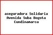 <i>aseguradora Solidaria Avenida Suba Bogota Cundinamarca</i>