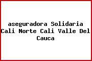 <i>aseguradora Solidaria Cali Norte Cali Valle Del Cauca</i>