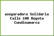 <i>aseguradora Solidaria Calle 100 Bogota Cundinamarca</i>